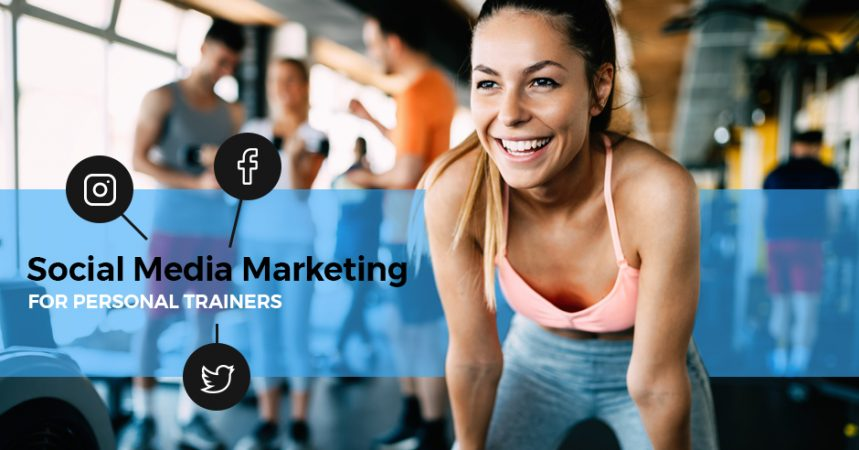 What Personal Trainers Need To Know About Social Media Marketing
