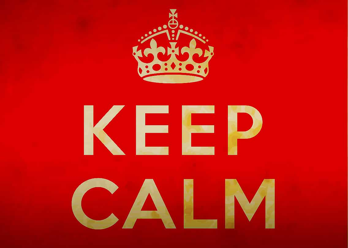 Try to keep calm