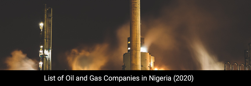 List of Oil and Gas Companies in Nigeria (2020)