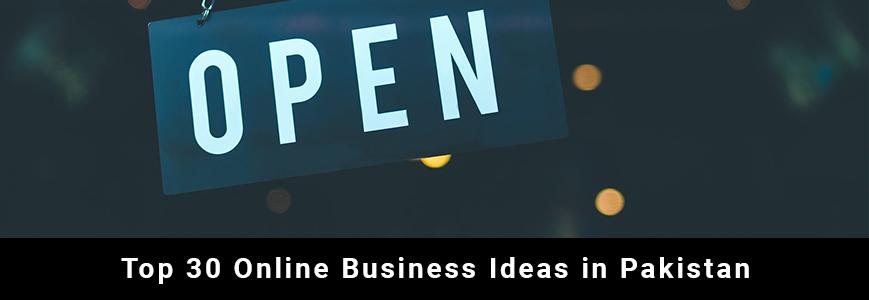 Top 30 Online Business Ideas in Pakistan
