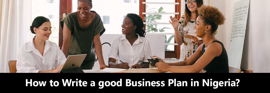 How to write a good business plan in Nigeria?