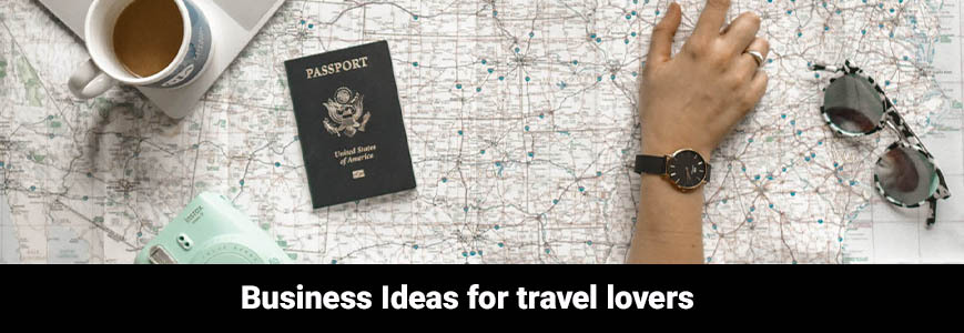 Business Ideas for Travel lovers