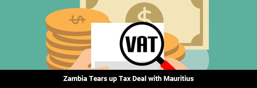 Zambia Tears up Tax deal with Mauritius