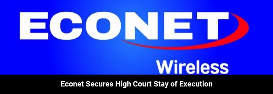 High Court Stays Econet Warrant