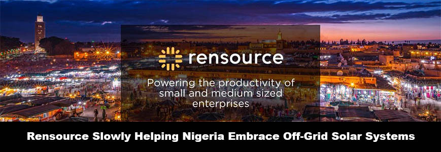 Rensource Slowly Helping Nigeria Embrace Off-Grid Solar Systems