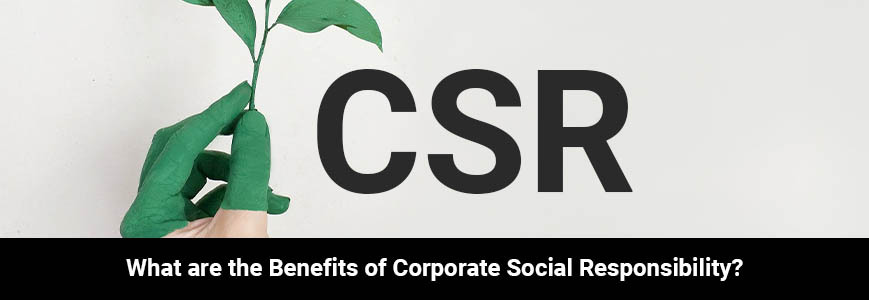 A hand in green glove is holding a plant nearby letters of CSR define Corporate Social Responsibility
