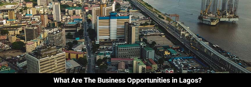 The city of Lagos where there are many business opportunity available